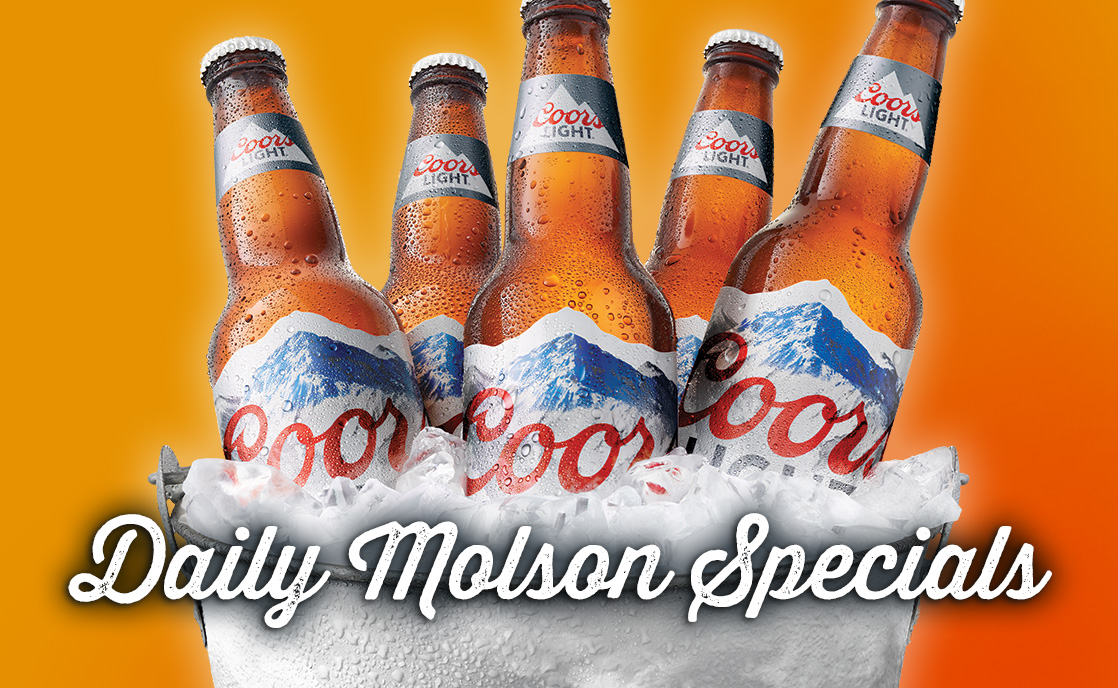 Check out our Molson specials!